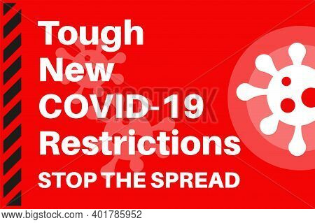 Tough New Covid-19 Restrictions - Stop The Spread - Illustration With Virus Logo On A Red Background