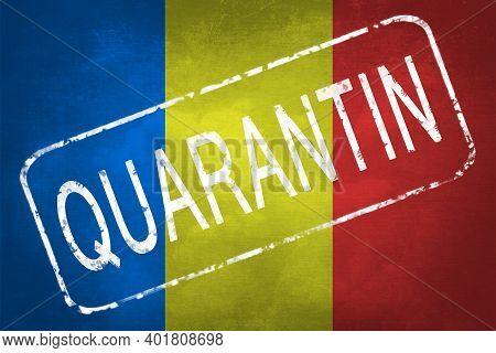 The Stamp Quarantin On The Background Of The Flag Of Romania. Quarantine During The Covid-19 Coronav