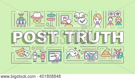 Post Truth Word Concepts Banner. Post-factual, Post-reality Politics. Fake News. Infographics With L