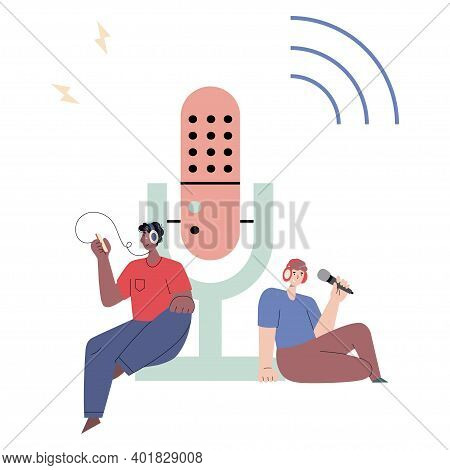 Vector Illustration Of Two Men Recording And Listening Audio Podacst Sitting On A Big Mike. Broadcas