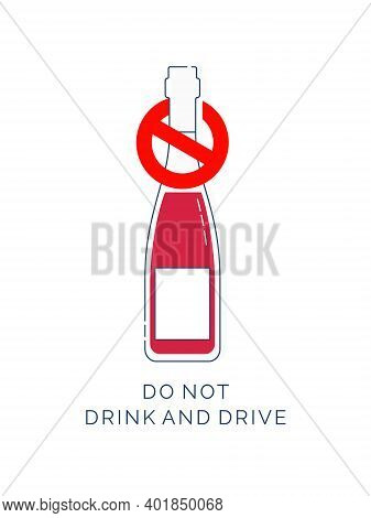 Prohibition Alcohol. Sign Ban Bottle Red Wine. Alcoholic Beverage With Sign Interdiction. Color Illu