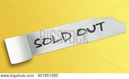 Sold Out Written On Partially Unrolled Roll Of Toilet Paper On Yellow Background