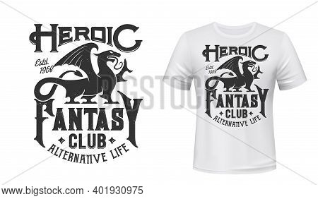 Dragon T-shirt Print Mockup, Fantasy Club Emblem, Vector Gothic Griffin Sign. Fantasy Video Games An
