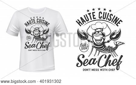 Lobster Crab T-shirt Print Mockup, Chef Cuisine Restaurant Vector Emblem. Lobster Crab In Toque Hat