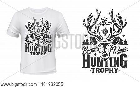Deer Hunting T-shirt Print Mockup, Hunt Trophy Club Vector Emblem. Wild Forest Royal Deer Or Reindee