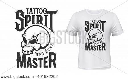 Tattoo Master Skull T-shirt Print Mockup, Studio Emblem, Vector Badge. Tattoo Salon Hipster, Punk Or