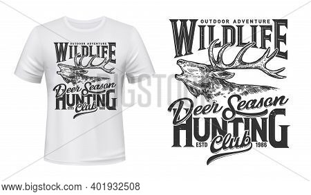 Deer Hunting T-shirt Print Mockup, Hunt Club Open Season, Vector Sign. Wild Deer Or Forest Reindeer