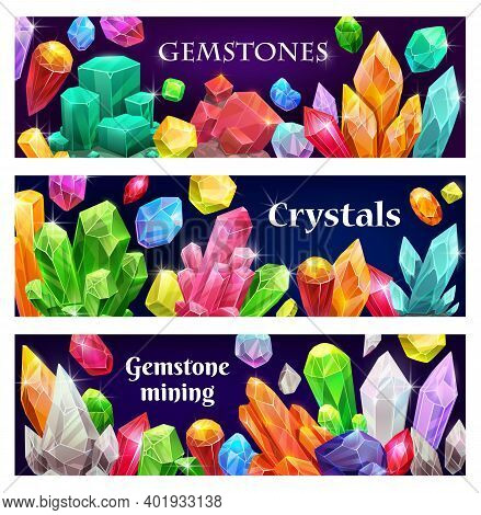 Precious Crystals And Gems, Jewelry Banners. Rare Gemstones, Geologic Minerals Crystals And Shiny Ge