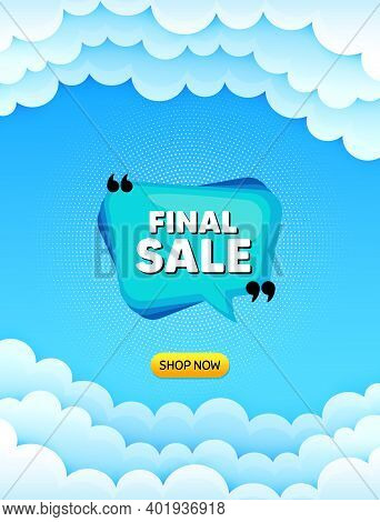 Final Sale Banner. Cloud Sky Background With Offer Message. Discount Sticker Bubble. Coupon Tag Icon