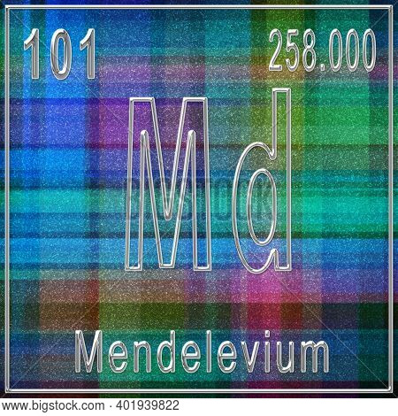 Mendelevium Chemical Element, Sign With Atomic Number And Atomic Weight, Periodic Table Element