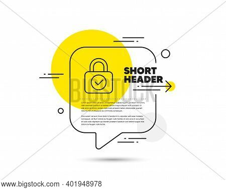Security Lock Line Icon. Speech Bubble Vector Concept. Cyber Defence Sign. Private Protection Symbol