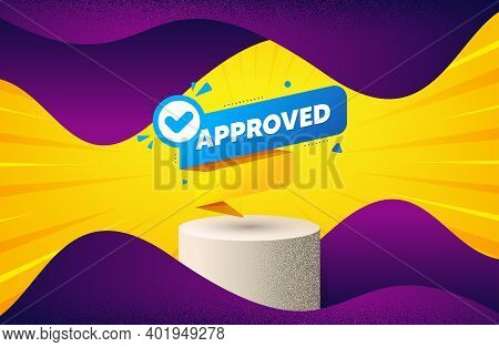 Approved Paper Banner. Background With Podium Platform. Permission Quality Tag. Check Guarantee Or W