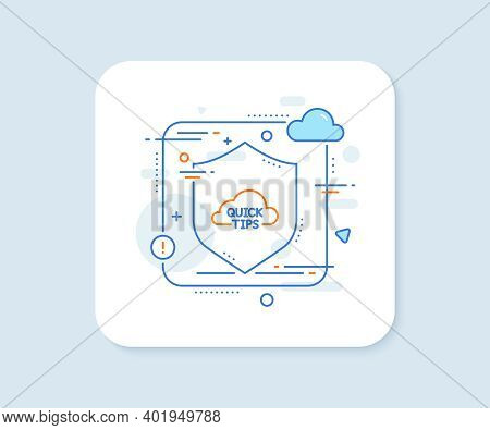 Quick Tips Cloud Line Icon. Abstract Vector Button. Helpful Tricks Sign. Quick Tips Line Icon. Prote