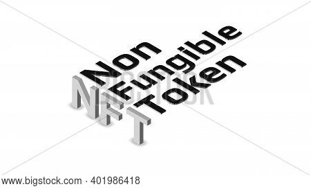 Nft Nonfungible Token Isometric Text On White Background. Pay For Unique Collectibles In Games Or Ar