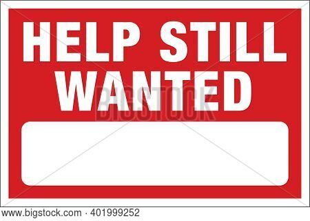 Help Still Wanted Sign   Vector Sign Template For Small Business