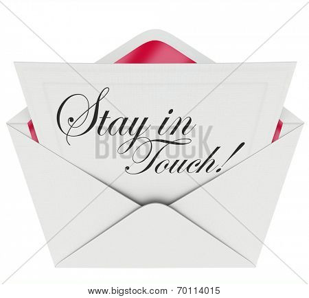 Stay in Touch words written on a formal note, letter or message in envelope asking you to keep updated and in communication