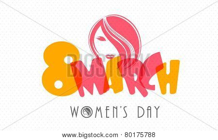 Colorful text 8 March with beautiful young girl face for Happy Women's Day celebration on abstract background. poster