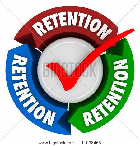 Retention word on arrows around a check mark to illustrate keeping or holding onto customers or employees in a campaign poster