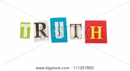 Truth inscription made with cut out letters