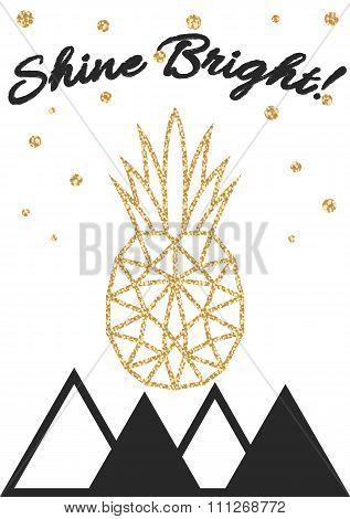 Glitter shimmery pineapple print with shine bright text quote.
