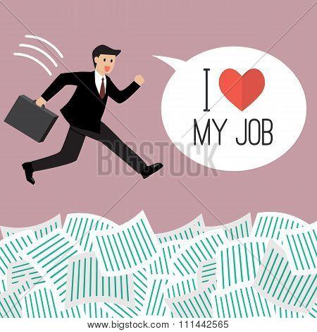 Businessman Under A Lot Of Documents With Word I Love My Job
