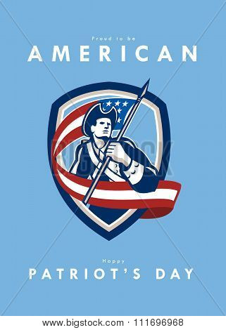 Patriots Daygreeting card featuring an illustration of an American Patriot revolutionary soldier waving USA stars and stripes flag looking to side set inside shield crest shape done in retro style with the words Proud to be American, Happy Patriot' poster