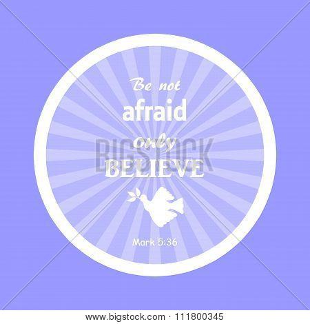 Bible verse Not fear, only believe