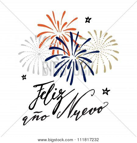 Feliz Ano Nuevo, Spanish Happy New Year Greeting Card With Handwritten Text And Hand Drawn Fireworks