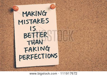 Making Mistakes Is Better Than Faking Perfections