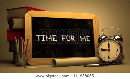 Time for Me Handwritten on Chalkboard.
