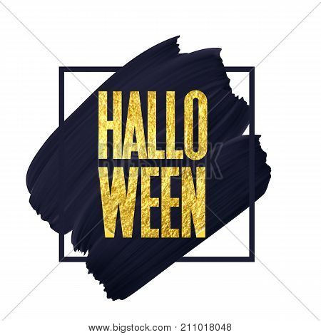 Halloween sign with gold text on black color smudge in frame. Vector abstract black smear texture isolated. poster