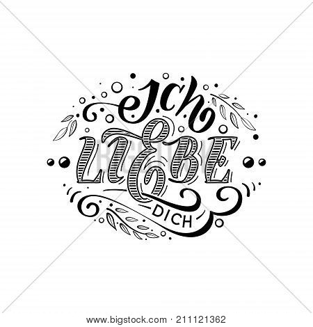 Ich liebe dich. Declaration of love in Dutch. Beautiful lettering for greating card poster printing on a mug etc.