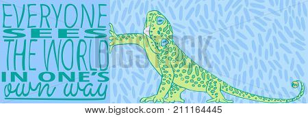 Everyone sees the world in one's own way. Green lizard in cartoon style. Lettering poster. Inspirational quote. Vector illustration.