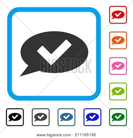 Ok Message icon. Flat gray pictogram symbol inside a blue rounded frame. Black, gray, green, blue, red, orange color variants of Ok Message vector. Designed for web and application interfaces.