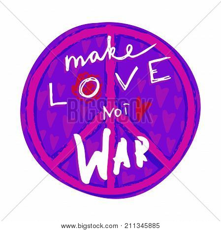 Make love not war. Hand drawn lettering with hippie peace symbol and hearts. Vintage vector illustration
