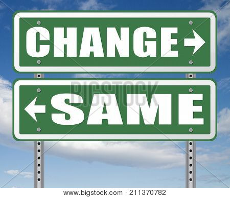 change same repeat the old or innovate and go for progress in your life career or a new relationship break with bad habits stagnation or improvement and evolution road sign  3D, illustration