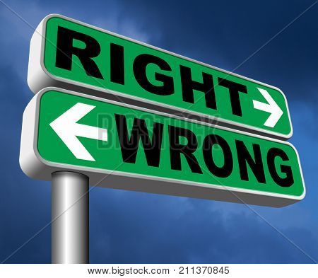 right wrong answer decision morally good or bad moral dilemma difficult choice or quiz and exam results choose your way road sign arrow 3D, illustration