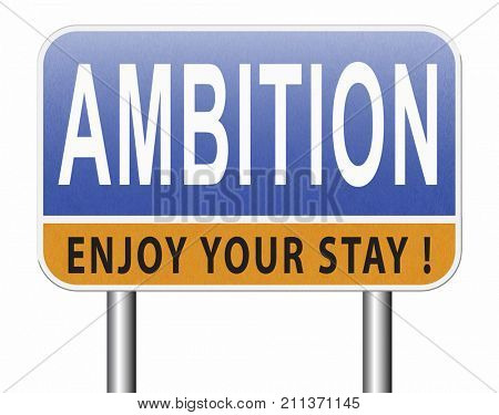 ambition set and achieve goals change future and be successful road sign billboard 3D, illustration