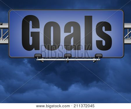 goals, targets and ambition way to success guarantee to reach your goal and go to the top,road sign billboard 3D, illustration