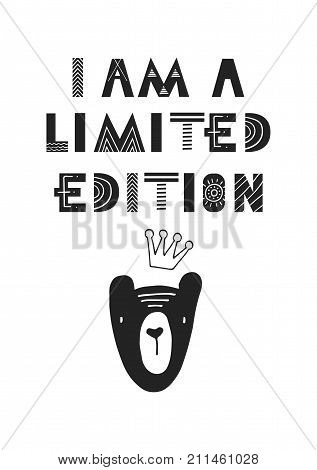 I Am A Limited Edition - Cute Hand Drawn Nursery Poster With Cartoon Animal And Lettering In Scandin