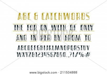 Ornate sans serif font and catchwords. Letters and numbers with rough texture for logo label and title design. Print on white background