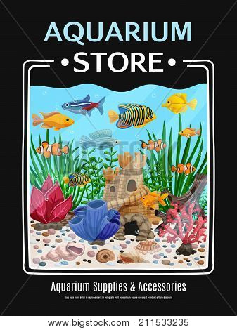 Aquarium supplies and accessories cartoon poster with colorful picture of underwater life vector illustration