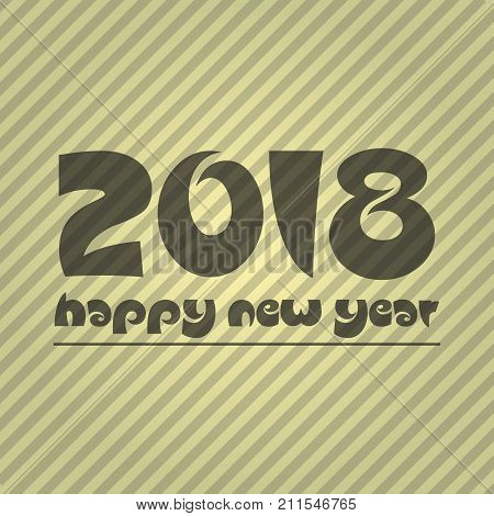 Happy New Year 2018 On Brown Striped Lines Abstract Color Background Eps10