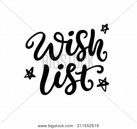 Wish List phrase. Christmas ink lettering. Greeting card with brush calligraphy, isolated on white background. Vector illustration.