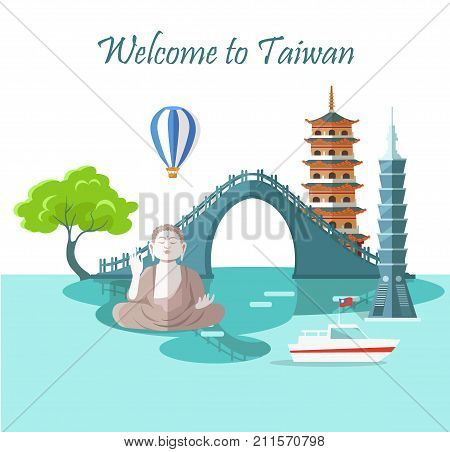 Welcome to Taiwan greeting card with traditional landmarks. Vector colorful illustration in flat design of Buddha statue, Taipei 101, long tower, special bridge, floating ship and air balloon
