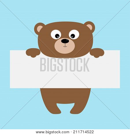 Funny bear hanging on paper board template.Big eyes. Kawaii animal body. Cute cartoon character. Baby card. Flat design style. Blue background Isolated Vector illustration