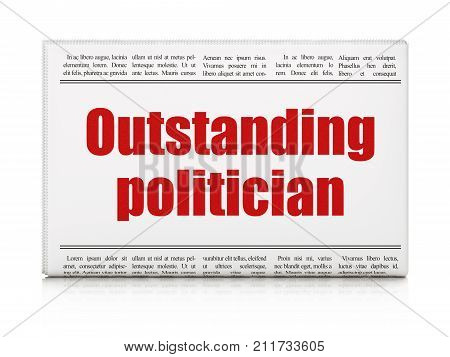 Politics concept: newspaper headline Outstanding Politician on White background, 3D rendering