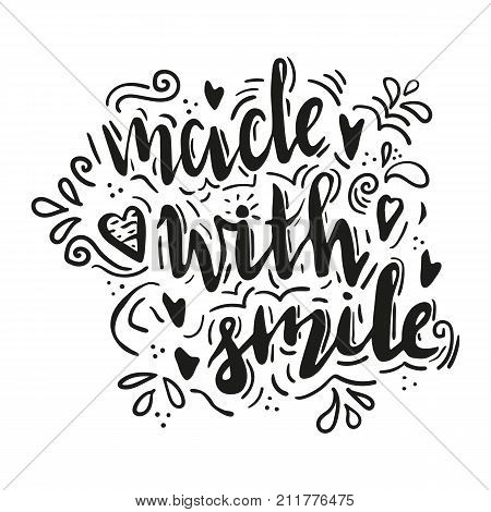 Lettering made with smile. Hand drawn vector illustration, brushpen. Hand lettering quote for handcrafted products. Calligraphic logo for handmade goods.