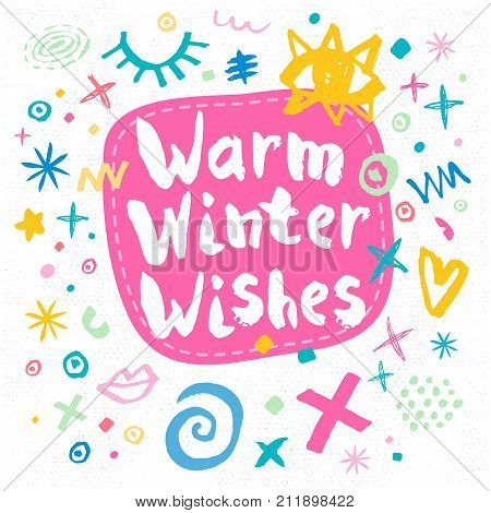 Warm Winter Wishes sketch style. Christmas lettering greeting cards. Multicolor doodles hearts angel stars eyes lips trendy firecracker fireworks. Hand drawn vector illustration.