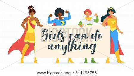 Girls Can Do Anything Motivational Flat Vector Banner. Superpowered, Strong, Incredible Women Cartoo